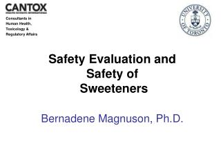 Safety Evaluation and Safety of   Sweeteners