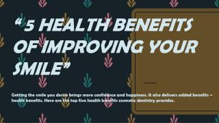 5 Health Benefits of Improving Your Smile