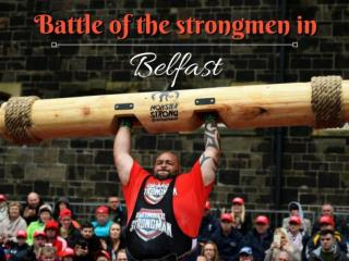 2017 Battle of the Ultimate Strongman Masters in Belfast