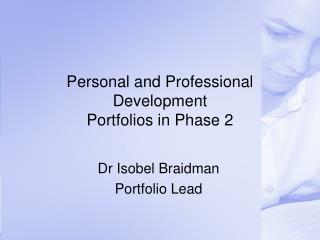 Personal and Professional Development  Portfolios in Phase 2