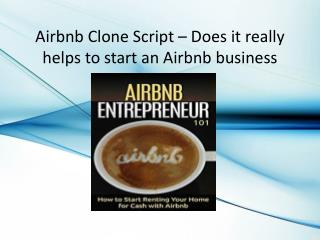 Airbnb Clone Script – Does it really helps to start an Airbnb business?