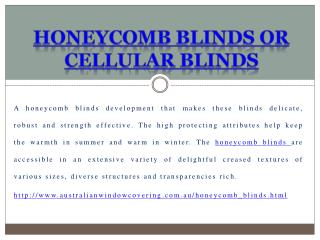 Honeycomb blinds or cellular blinds