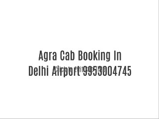 Agra Cab Booking In Delhi Airport