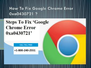 Fix Google Chrome Error 0xa0430721