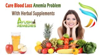 Cure Blood Loss Anemia Problem With Herbal Supplements