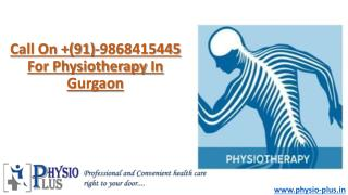 Call On 09868415445 For Physiotherapy In Gurgaon