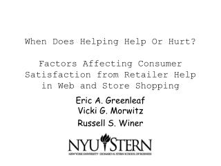 When Does Helping Help Or Hurt? Factors Affecting Consumer Satisfaction from Retailer Help in Web and Store Shopping