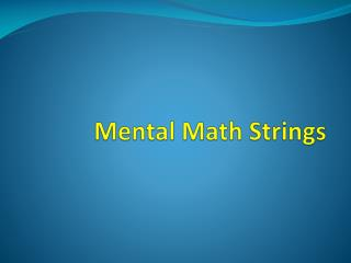 Mental Math Strings