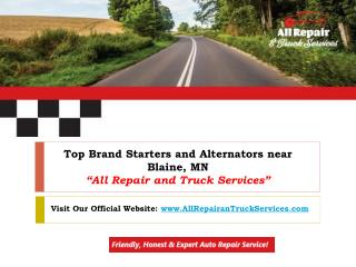 "Choose ""All Repair and Truck Services"" for your Starters and Alternators near Blaine, MN"