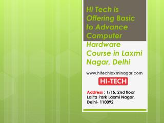 Hi Tech is Offering Basic to Advance Computer Hardware Course in Laxmi Nagar, Delhi
