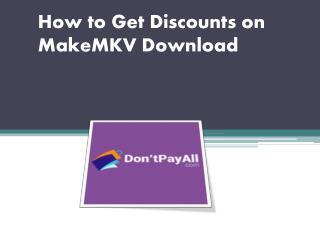 How to Get Discounts on MakeMKV Download