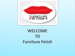 Online Furniture Store Gold Coast - Furniturefetish.com.au