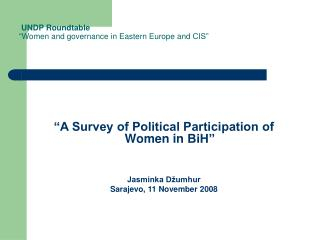 "UNDP  Roundtable "" Women and governance in Eastern Europe and  CIS"""