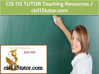 CIS 115 TUTOR Teaching Resources / cis115tutor.com