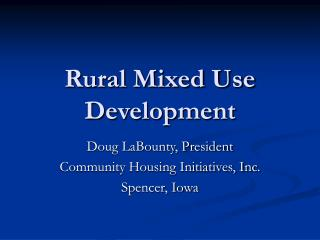 Rural Mixed Use Development