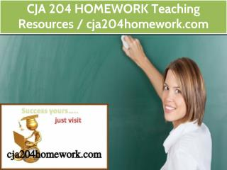 CJA 204 HOMEWORK Teaching Resources / cja204homework.com