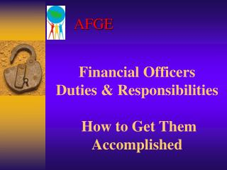 Financial Officers  Duties & Responsibilities  How to Get Them Accomplished