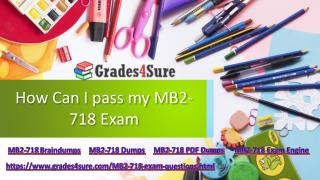 Get Real Exam Question And Answers For Microsoft MB2-718