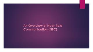 An overview of Near-Field Communication