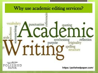 Why use academic editing services