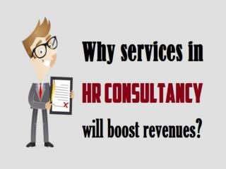 Why services in HR consultancy will boost revenues?