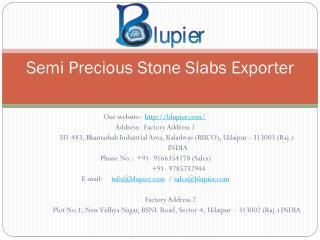 Semi Precious Stone Slabs Exporter