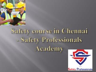 industrial safety institute in chennai,safety engineering course in chennai,fire and safety institute in Chennai