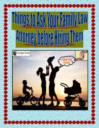 Things to Ask Your Family Law Attorney before Hiring Them