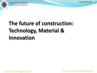 The future of construction: Technology, Material & Innovation