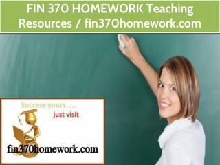 FIN 370 HOMEWORK Teaching Resources / fin370homework.com