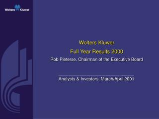 Wolters KluwerFull Year Results 2000Rob Pieterse