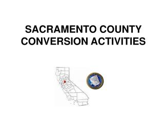 SACRAMENTO COUNTY CONVERSION ACTIVITIES