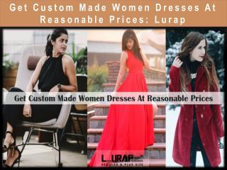 Get Custom Made Women Dresses At Reasonable Prices: Lurap