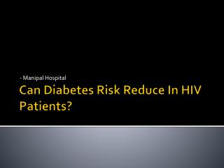 Can Diabetes Risk Reduce In HIV Patients