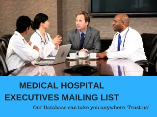 Medical Hospital Executives Mailing List