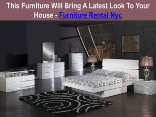 This Furniture Will Bring A Latest Look To Your House - Furniture Rental Nyc