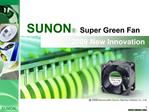 SUNON   Super Green Fan