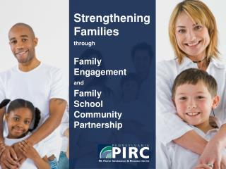 Strengthening Families through Family Engagement and Family School Community Partnership
