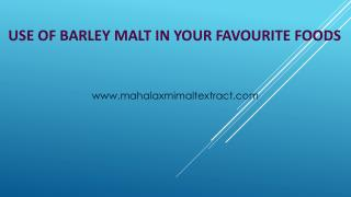 Use of Barley Malt in your favourite foods
