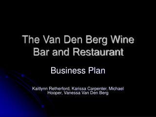The Van Den Berg Wine Bar and Restaurant