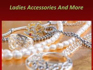 Ladies Accessories And More