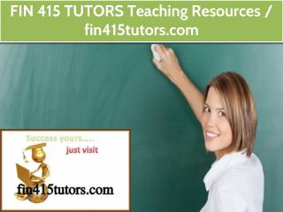 FIN 415 TUTORS Teaching Resources / fin415tutors.com
