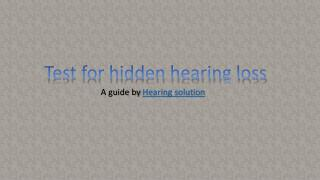 Test for hidden hearing loss