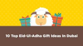 10 TOP EID-UL-ADHA GIFT IDEAS IN DUBAI