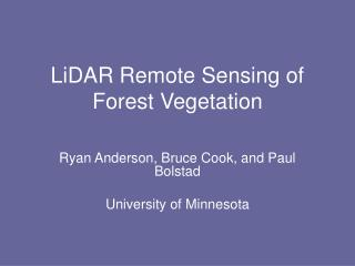 LiDAR Remote Sensing of Forest Vegetation