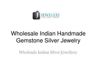 Wholesale Indian Handmade Gemstone Silver Jewelry