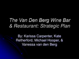The Van Den Berg Wine Bar  Restaurant: Strategic Plan
