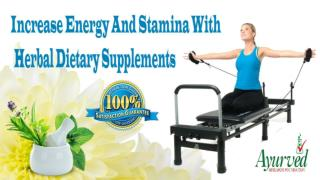 Increase Energy And Stamina With Herbal Dietary Supplements