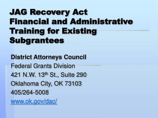 JAG Recovery Act  Financial and Administrative Training for Existing Subgrantees