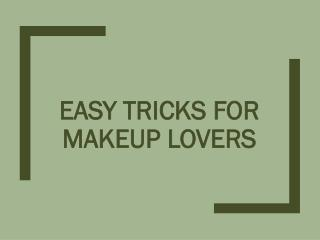 Easy Tricks for Makeup Lovers